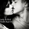 Lady & Bird     - Walk Real Slow