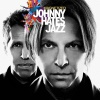 Johnny Hates Jazz     - The Road Not Taken
